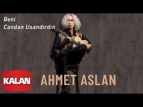 Ahmet Aslan - Beni Candan Usandırdın [ Dornağe Budelay © 2019 Kalan Müzik ]