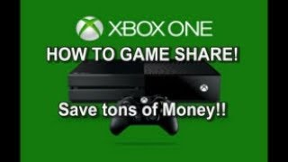 How to Game Share on Xbox One 2018 - Save Money!