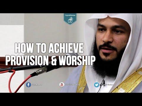 How To Achieve Provision & Worship - Qari Abdur Rahman Al-Ossi (Saudi Arabia)
