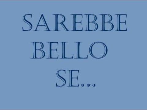 SAREBBE BELLO SE...