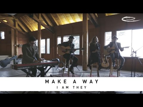 I AM THEY - Make A Way: Song Sessions