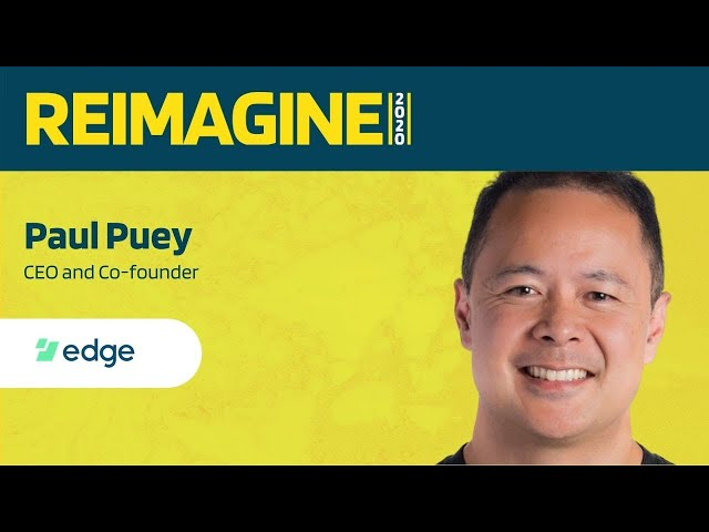 REIMAGINE 2020 v2.0 - Paul Puey - Edge