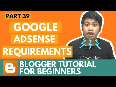 Blogger Tutorial for Beginners - Google Adsense Requirements - Part 39