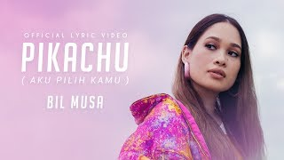 Bil Musa - Pikachu Aku Pilih Kamu (Official Lyric Video)