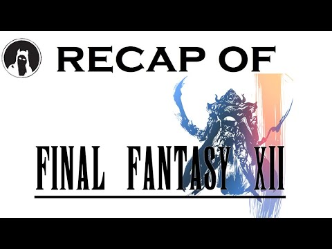 What happened in Final Fantasy XII? RECAPitation