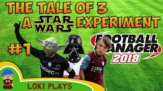 FM18 - The Star Wars Experiment EP1 - Football Manager 2018