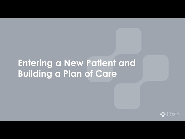 Training Module 1: Entering a New Patient and Building a plan of care