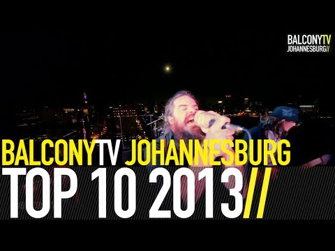 BALCONYTV JOHANNESBURG TOP 10 2013 (BalconyTV)