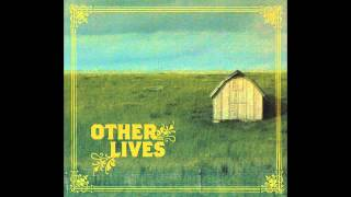 Other Lives - Don't Let Them