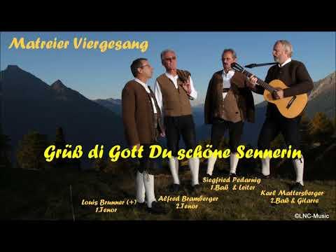 """Matreier Viergesang    """"Grüß Di Gott Du Schöne Sennerin"""""""