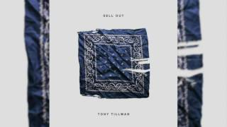 Tony Tillman - Sell Out [Static Video]