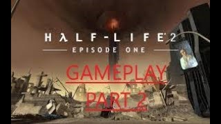 Half Life 2 Episode One---Gameplay---Part 2