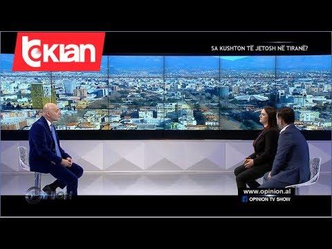 Opinion - Sa kushton te jetosh ne Tirane? (18 shkurt 2020)