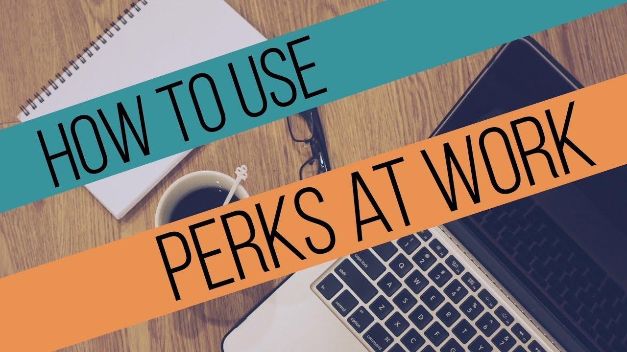 Perks At Work >> Perks At Work Tutorial