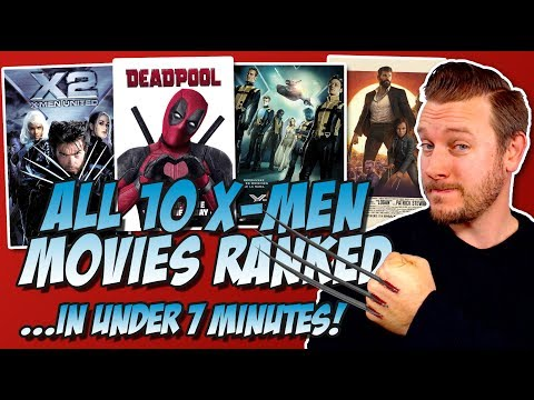 All 10 X-Men Movies Ranked Worst to Best in Under 7 Minutes! (w/ Deadpool & Logan Review))