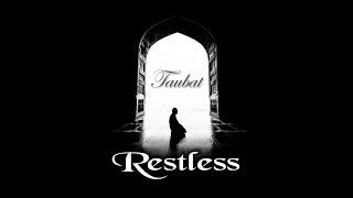 Taubat - Restless