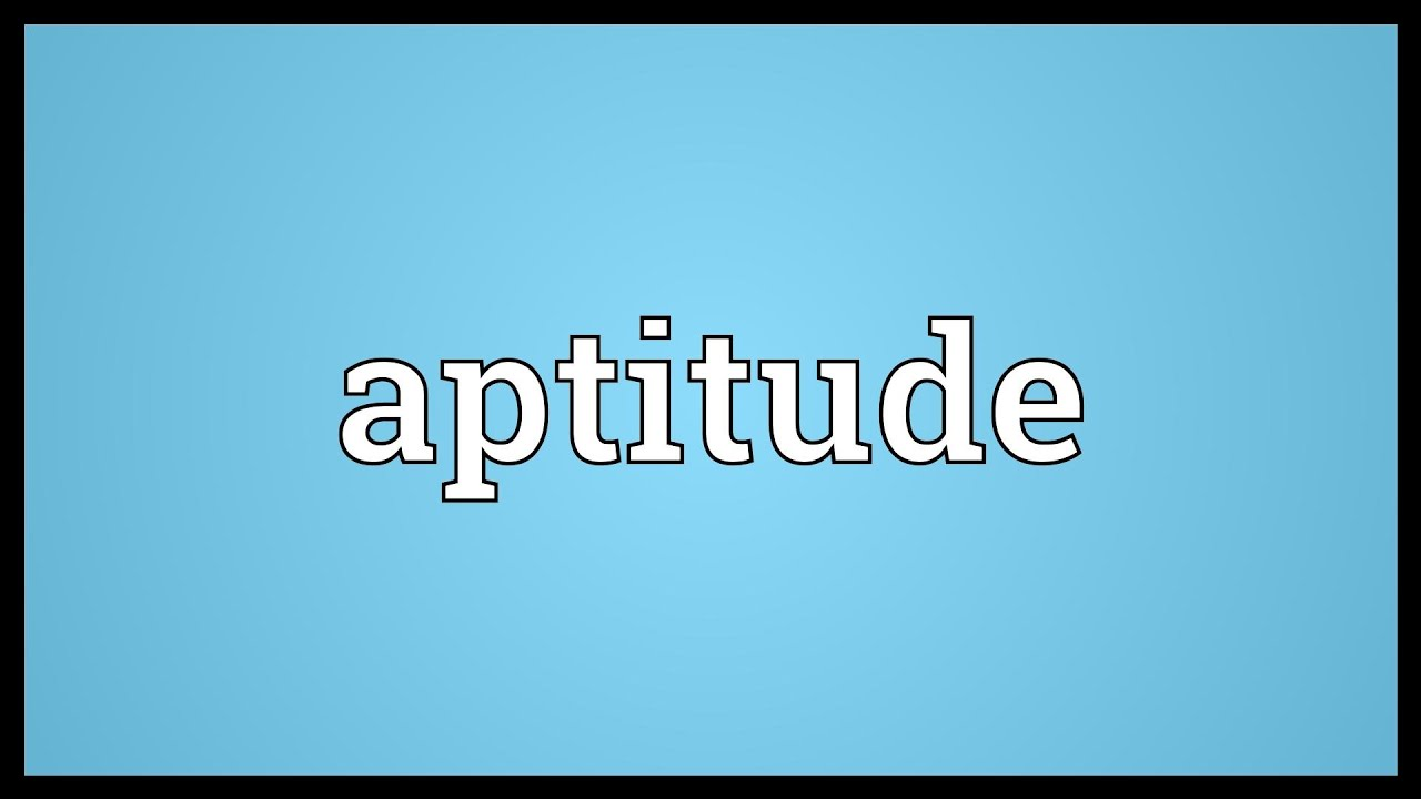 what is the meaning of aptitudes