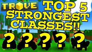 Trove: THE TOP 5 STRONGEST CLASSES IN TROVE!! (Best Classes In-Game!)