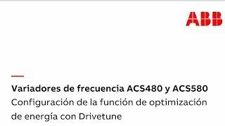 Video: ACS480 - Configuración de la función de optimización de energía con Drivetune