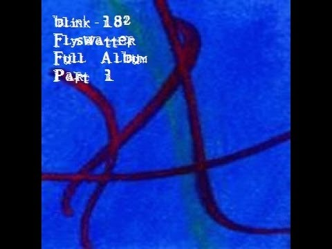 Blink-182- (Blink) Flyswatter Full Demo