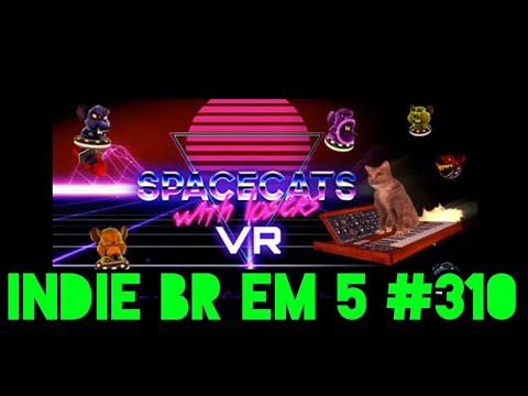 Indie BR em 5 #310: Spacecats With Lasers VR |