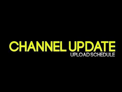 Channel Update: Upload Schedule