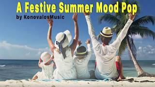 KonovalovMusic - A Festive Summer Mood Pop (royalty free music)