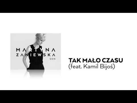 """Martyna Zaniewska – Tak mało czasu (feat. Kamil Bijoś) – audio; nagranie z płyty """"Sen"""" muz:KamilBarańsi, Mateusz Krautwurst; produkcja: Kamil Barański. 2015"""