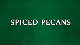 Spiced Pecans  RECIPES  EASY TO LEARN