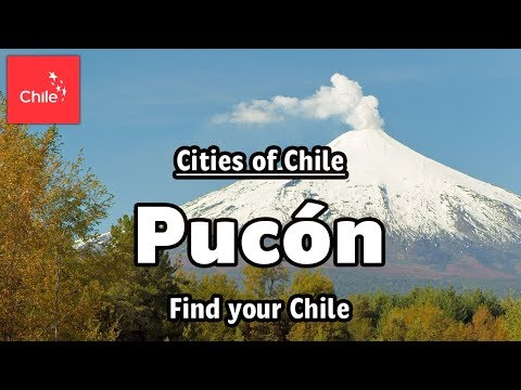 Cities of Chile: Pucón - Find your Chile