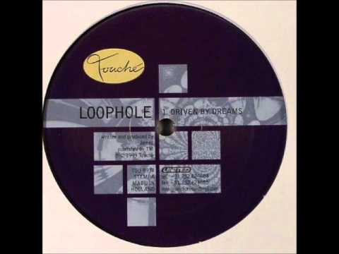 Loophole - Driven By Dreams (Original)