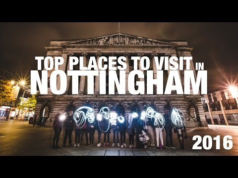 TOP PLACES TO VISIT IN NOTTINGHAM 2016 !!