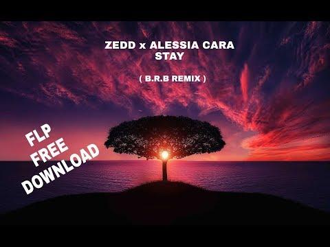 Zedd x Alessia Cara - STAY (B.R.B REMIX) [FLP FREE DOWNLOAD]