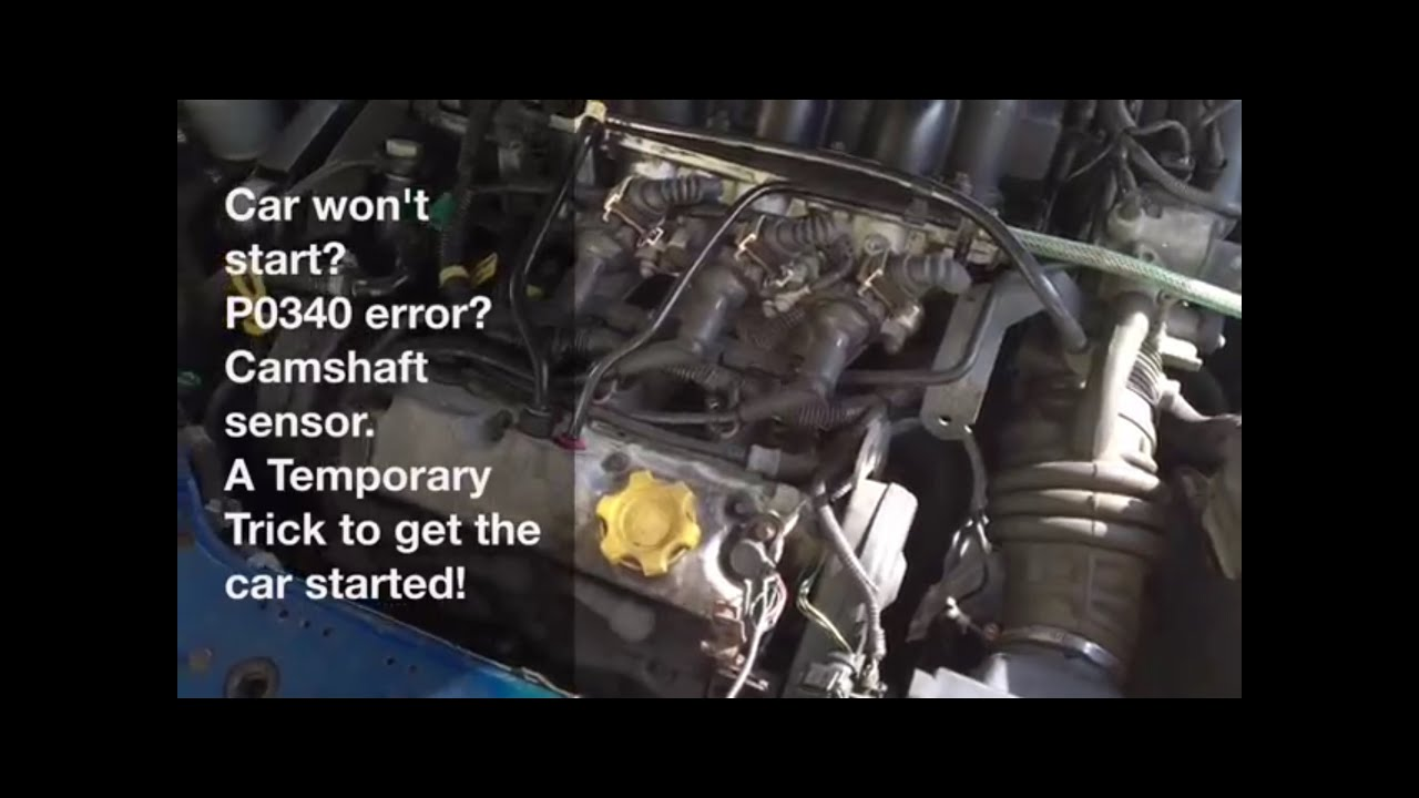 P0340 Error Car Won T Start Here S A Quick Fix For Camshaft Sensor Youtube
