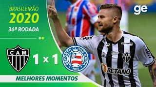 ATLÉTICO-MG 1 X 1 BAHIA | MELHORES MOMENTOS | 36ª RODADA BRASILEIRÃO 2020 | ge.globo