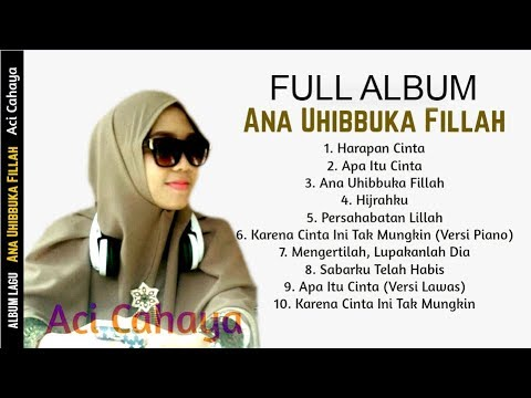 Aci Cahaya - Ana Uhibbuka Fillah (Full Album)