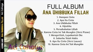 Aci Cahaya - Ana Uhibbuka Fillah (Full Album).mp3