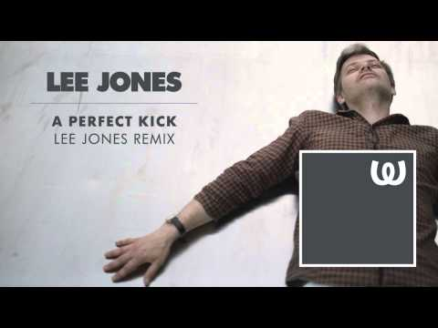 Lee Jones - A Perfect Kick (Lee Jones Remix)