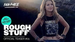 ROUGH STUFF OFFICIAL TEASER #01 - 2017 - ACTION / ADVENTURE