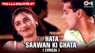 Hata Sawan KI Ghata (Lyrical Video) Salman K, Rani M | Babul S, Jaspinder N | Hello Brother Movie