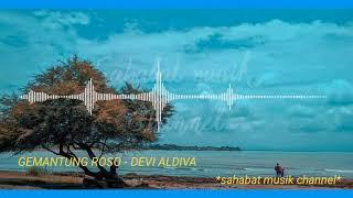 Gemantung roso - devi aldiva _ new pallapa