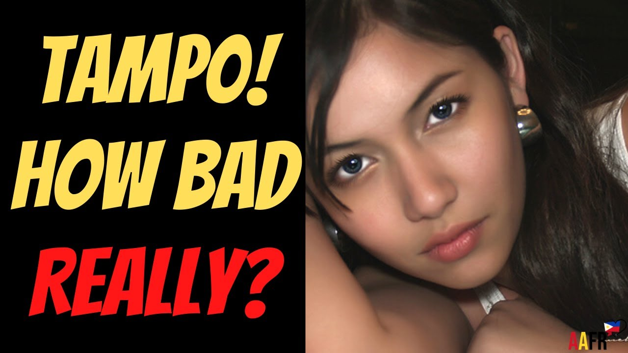 DATING A FILIPINA - IS TAMPO REALLY ALL THAT BAD? ❤️