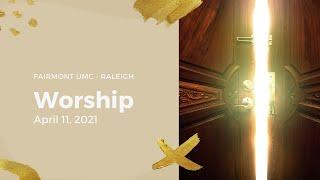 Fairmont UMC April 11, 2021 Worship  Service