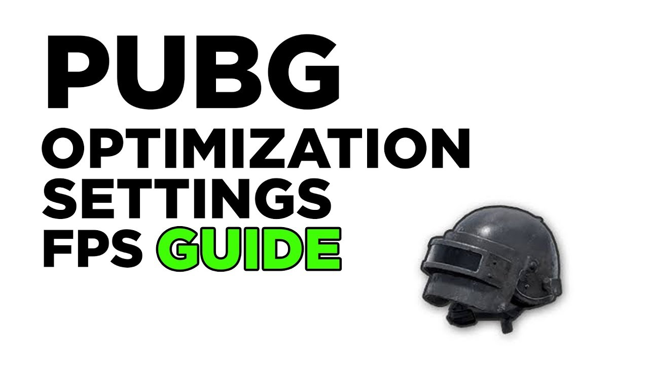 PUBG SETTINGS GUIDE: MAXIMUM FPS AND VISIBILITY - Updated Optimization Tips  and Tricks