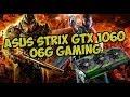 ASUS Strix GTX 1060 O6G GAMING (GAME TEST)