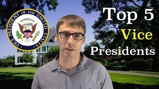 Top 5 Vice Presidents in American History