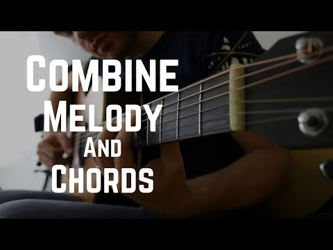 Combine Chords and Melody on Guitar ... in A minor key