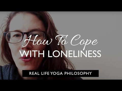 How to Cope with Loneliness - Yoga Philosophy for Real Life