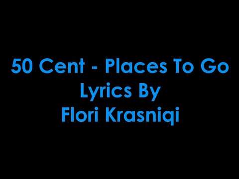 50 Cent - Places To Go [Lyrics]
