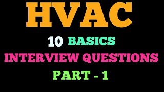 HVAC 10 Basics Interview Questions Part - 1